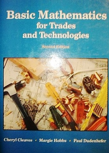 9780130633484: Basic Mathematics for Trades and Technologies