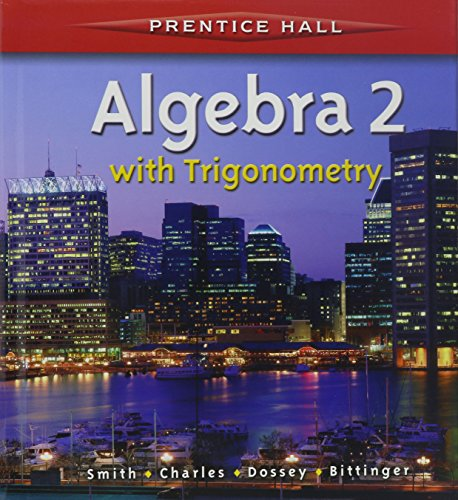 9780130633613: ALGEBRA 2 WITH TRIGONOMETRY (SMITH) STUDENT EDITION AND ALGEBRA 2 PRATICE WORKBOOK 2001C