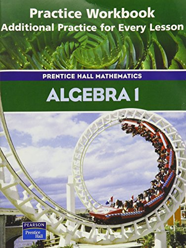 9780130633798: Algebra 1: Practice Workbook, Additional Practice for Every Lesson (Prentice Hall Mathematics)