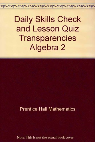 9780130633903: Daily Skills Check and Lesson Quiz Transparencies Algebra 2