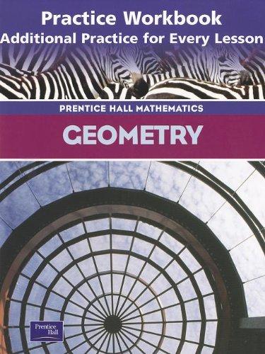 9780130634092: Geometry 3rd Edition Practice Workbook 2004c (Prentice Hall Mathematics)