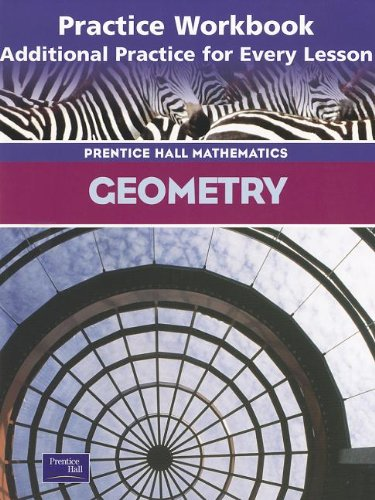 Geometry: Practice Book (Prentice Hall Mathematics): Laurie E. Bass,