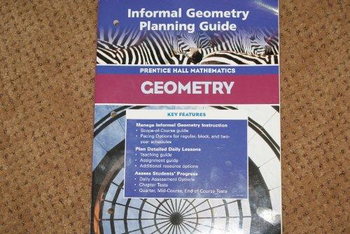 9780130634153: Prentice Hall Mathematics Geometry, (Informal Geometry Planning Guide), 2004
