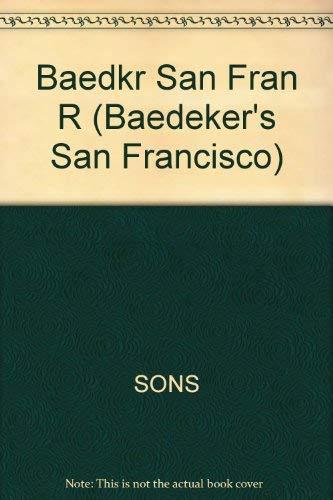 Baedeker San Francisco (Baedeker's San Francisco): Baedeker Editors