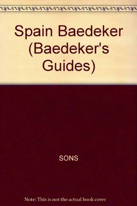 Baedeker Spain/With Map (Baedeker's Guides): Baedeker, Jarrold; Jarrold