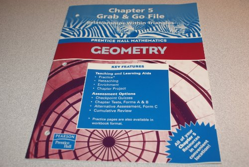 9780130638397: Geometry, Chapter 5 Grab & Go File: Relationships Within Triangles (Prentice Hall Mathematics)