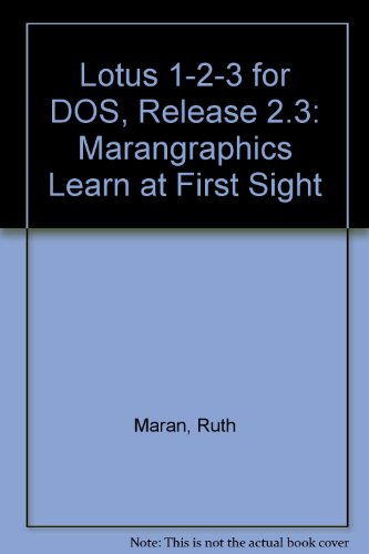 Lotus 1-2-3 for Dos, Release 2.3 (Marangraphics Learn at First Sight) (0130646199) by Ruth Maran