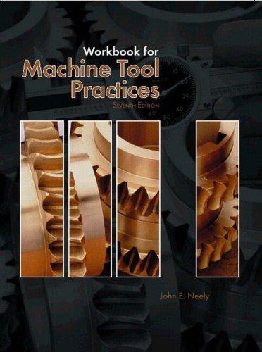 Machine Tool Practices: Workbook: Neely John E.