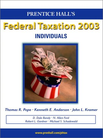 Prentice Hall Federal Taxation 2003: Individuals (9780130647108) by Thomas R Pope; Kenneth E. Anderson; John L. Kramer