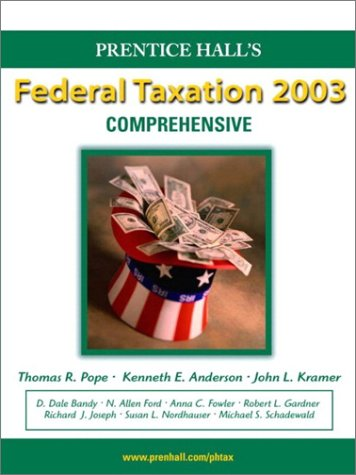 Prentice Hall Federal Taxation 2003 Comprehensive by: Kenneth E. Anderson