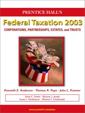 9780130647467: Prentice Hall Federal Taxation 2003: Corporations, Partnerships, Estates and Trusts