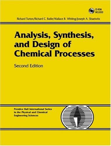 Analysis, Synthesis, and Design of Chemical Processes,: Richard Turton, Richard