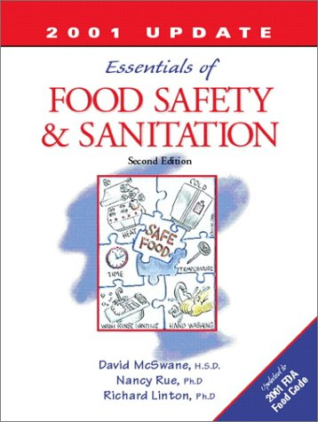 The Essentials of Food Safety and Sanitation (3rd Edition): David R. McSwane, Nancy R. Rue, Richard...