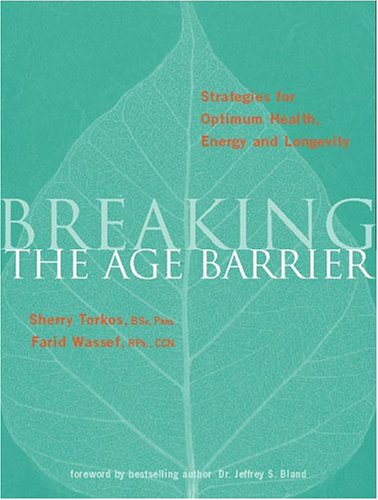 9780130648679: Breaking the Age Barrier: Anti-Aging Strategies for Optimum Health, Energy and Longevity