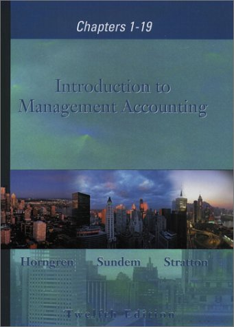 9780130649713: Introduction to Management Accounting 1-19 and Student CD package, 12th Edition