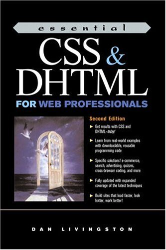 9780130649959: Essential CSS and DHTML for Web Professionals (2nd Edition)