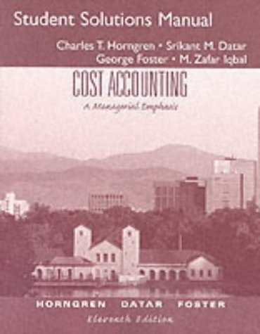9780130650061: Cost Accounting: A Managerial Emphasis : Student Solution Manual