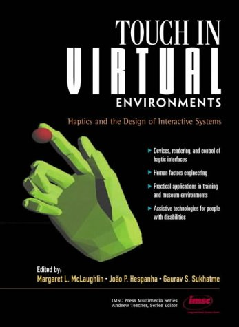 9780130650979: Touch in Virtual Environments: Haptics and the Design of Interactive Systems (Prentice Hall Imsc Press Multimedia Series)