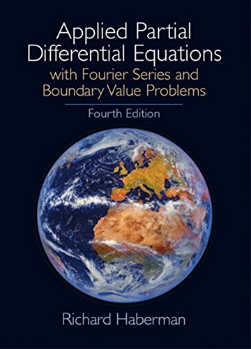9780130652430: Applied Partial Differential Equations: With Fourier Series and Boundary Value Problems, 4th Edition