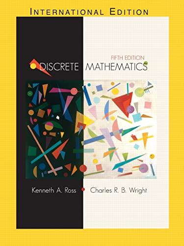 Discrete Mathematics (5th Edition): Kenneth A. Ross; Charles R. Wright