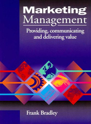 9780130653437: Marketing Management: Providing, Communicating and Delivering Value
