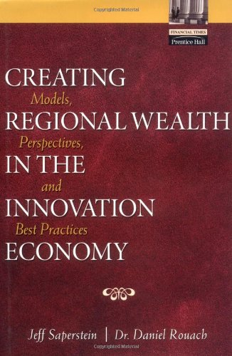 9780130654151: Creating Regional Wealth in the Innovation Economy: Models, Perspectives, and Best Practices
