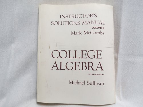 College Algebra - Instructor's Solutions Manual, Volume: McCombs, Mark; Sullivan,