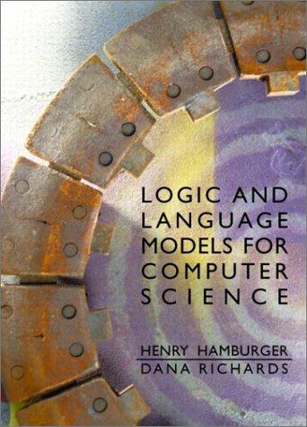 Logic and Language Models for Computer Science: Hamburger, Henry; Richards,