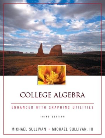 9780130655929: College Algebra Enhanced with Graphing Utilities (3rd Edition)