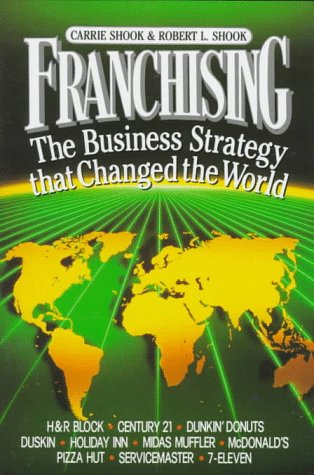 9780130656087: Franchising: The Business Strategy That Changed the World
