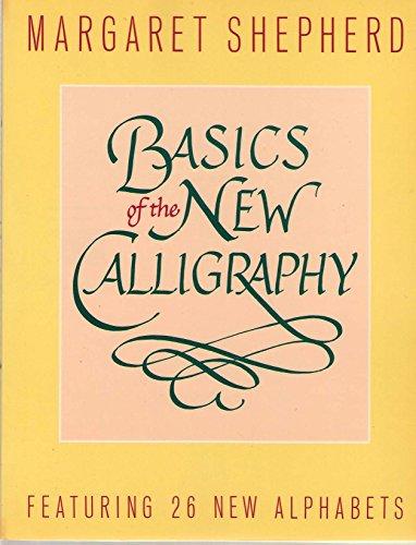 Basics of the New Calligraphy: Shepherd, Margaret