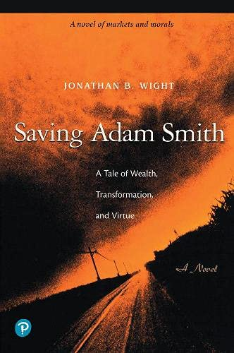 9780130659040: Saving Adam Smith: A Tale of Wealth, Transformation, and Virtue
