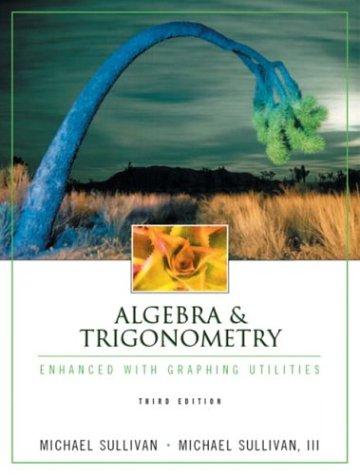 9780130659125: Algebra & Trigonometry Enhanced with Graphing Utilities (3rd Edition)