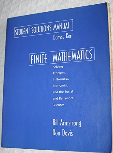 Finite Mathematics: Student Solutions Manual (0130659185) by Bill Armstrong; Don Davis
