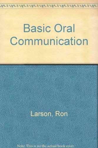 Basic Oral Communication: Glenn R. Capp