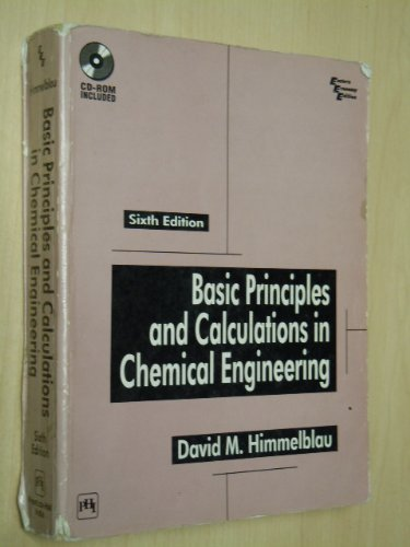 Basic Principles and Calculations in Chemical Engineering: David M. Himmelblau