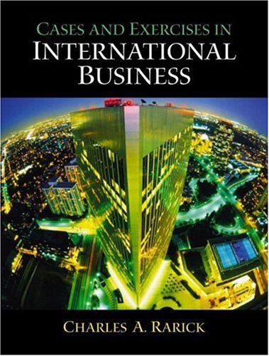 Cases and Exercises in International Business: Charles A. Rarick