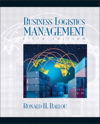 Business Logistics: Supply Chain Management: Ronald H. Ballou