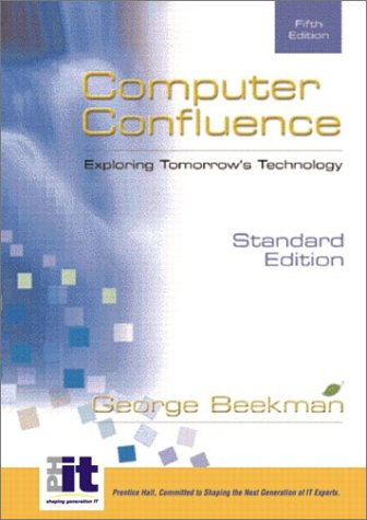 9780130661883: Computer Confluence, Standard: United States Edition: Exploring Tomorrows Technology