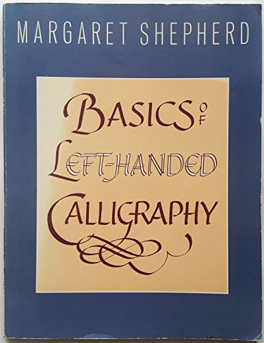9780130663009: The Basics of Left-Handed Calligraphy