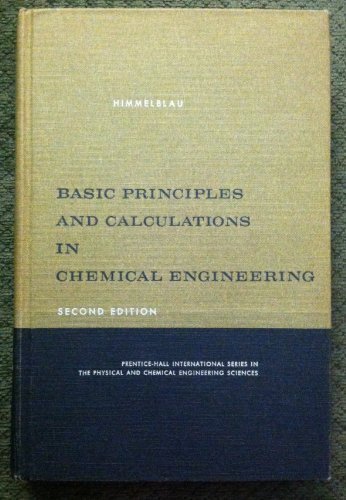 Basic principles and calculations in chemical engineering by basic principles and calculations in chemical engineering by himmelblau david m abebooks fandeluxe