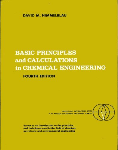 9780130664983: Basic Principles and Calculations in Chemical Engineering (Prentice-Hall international series in the physical and chemical engineering sciences)