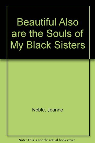 9780130665553: Beautiful, Also, Are the Souls of My Black Sisters: A History of the Black Woman in America