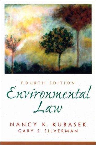 Environmental Law (4th Edition): Nancy K. Kubasek,
