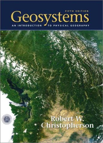 9780130668240: Geosystems: An Introduction to Physical Geography