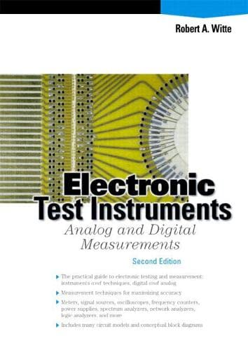 Electronic Test Instruments: Analog and Digital Measurements: Robert A. Witte