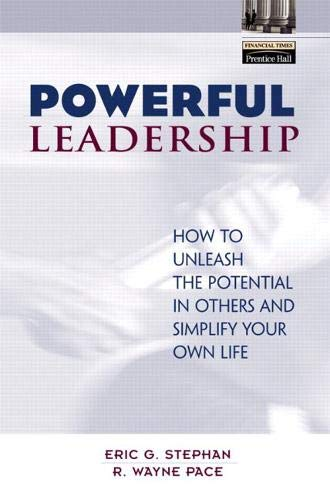9780130668363: Powerful Leadership: How to Unleash the Potential in Others and Simplify Your Own Life