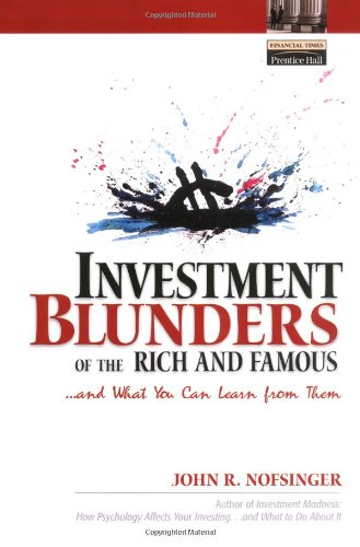 9780130668417: Investment Blunders of the Rich and Famous...and What You Can Learn From Them