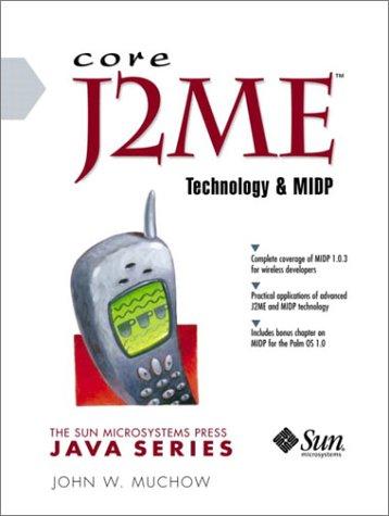Core J2ME Technology: Muchow, John W.