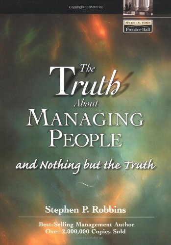 9780130669278: The Truth About Managing People...And Nothing But the Truth (Financial Times (Prentice Hall))
